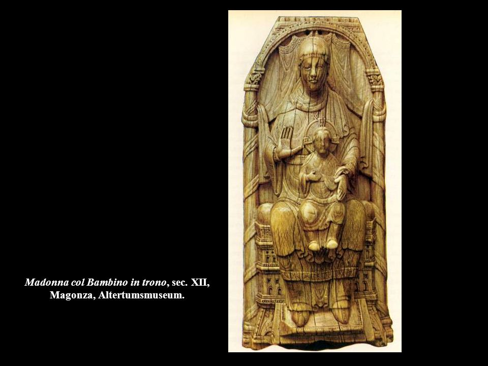 Madonna col Bambino in trono, sec. XII, Magonza, Altertumsmuseum.