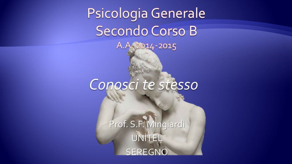 Psicologia Generale Secondo Corso B A.A. 2014-2015