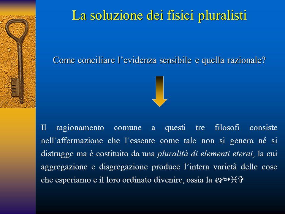 La soluzione dei fisici pluralisti