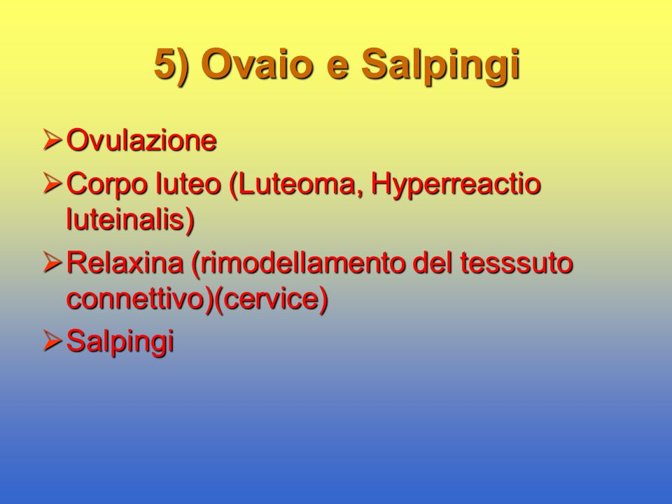 5) Ovaio e Salpingi Ovulazione