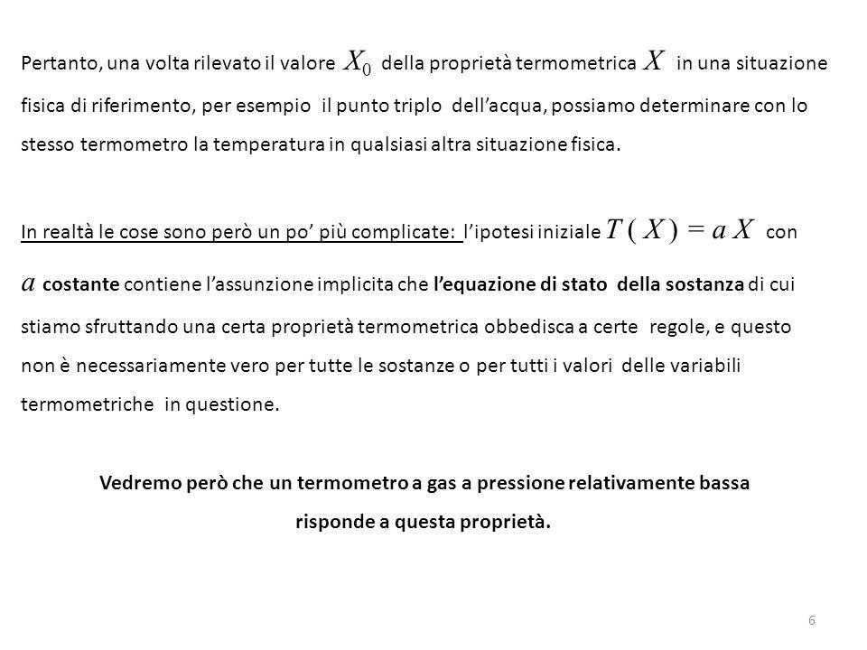 Pertanto, una volta rilevato il valore X0 della proprietà termometrica X in una situazione