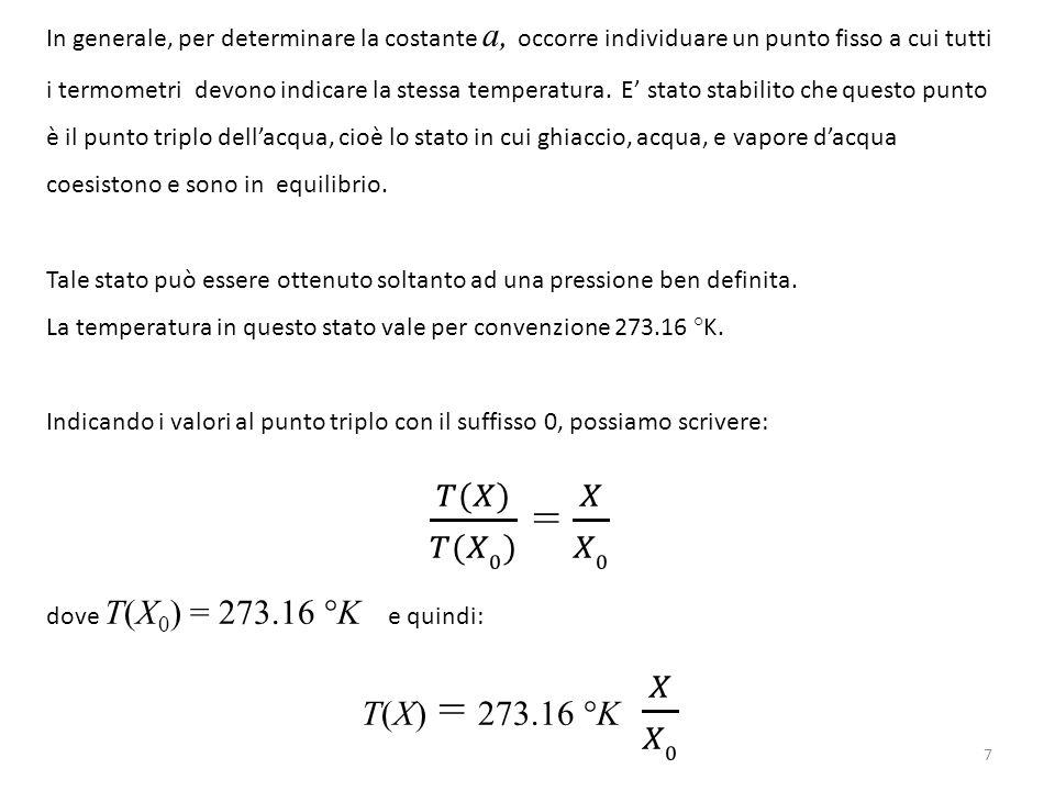 𝑇(𝑋) 𝑇(𝑋0) = 𝑋 𝑋0 T(X) = 273.16 °K 𝑋 𝑋0