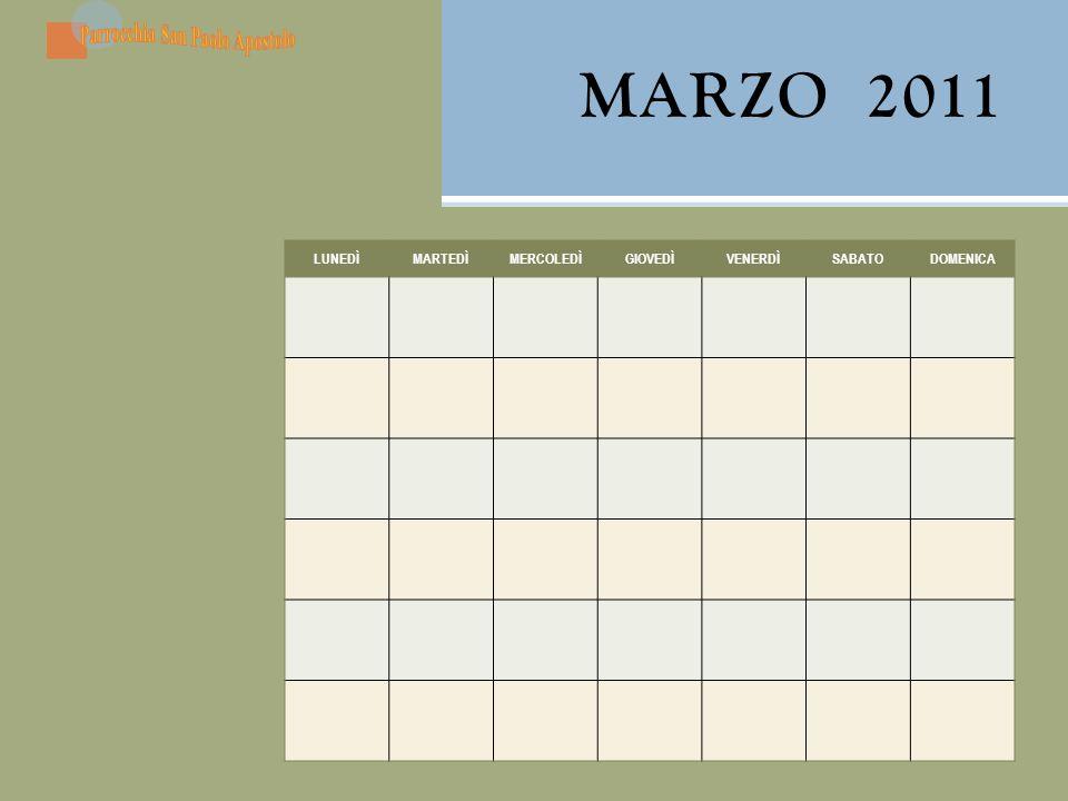 MARZO 2011 LUNEDÌ MARTEDÌ MERCOLEDÌ GIOVEDÌ VENERDÌ SABATO DOMENICA