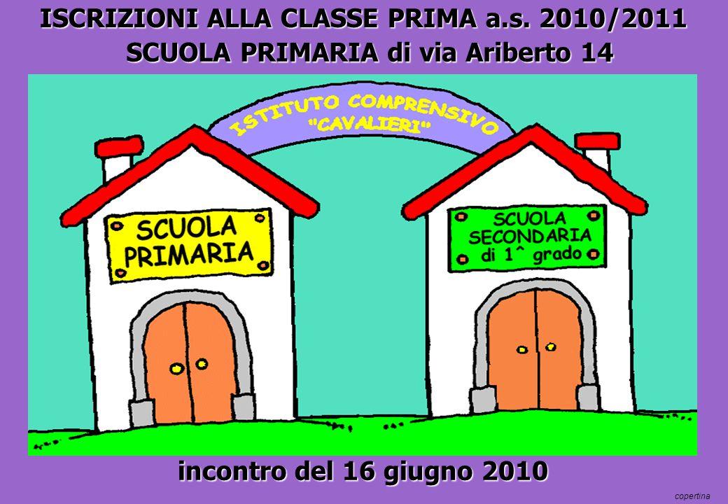 ISCRIZIONI ALLA CLASSE PRIMA a.s. 2010/2011