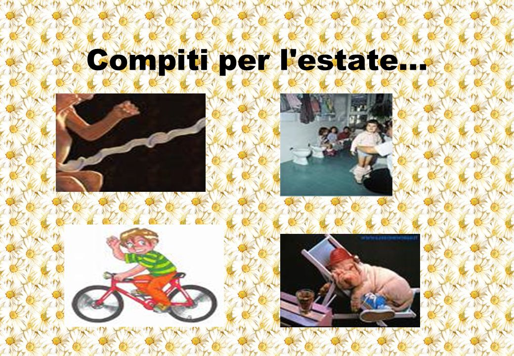 Compiti per l estate...