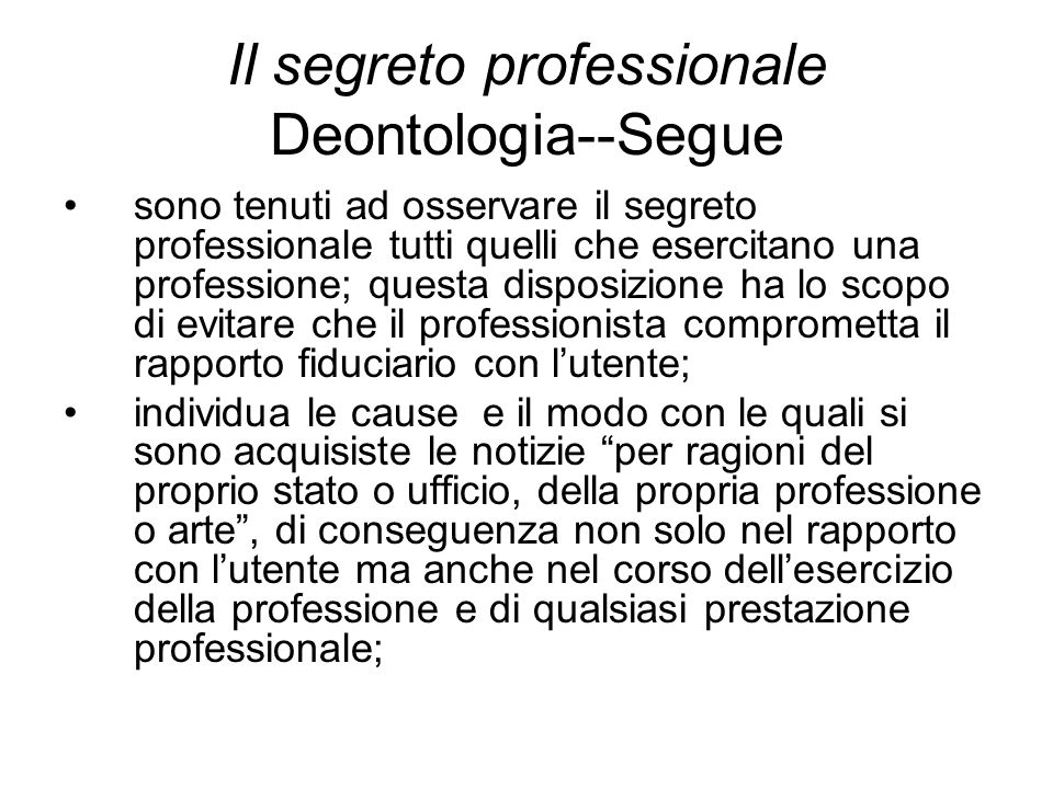 Il segreto professionale Deontologia--Segue
