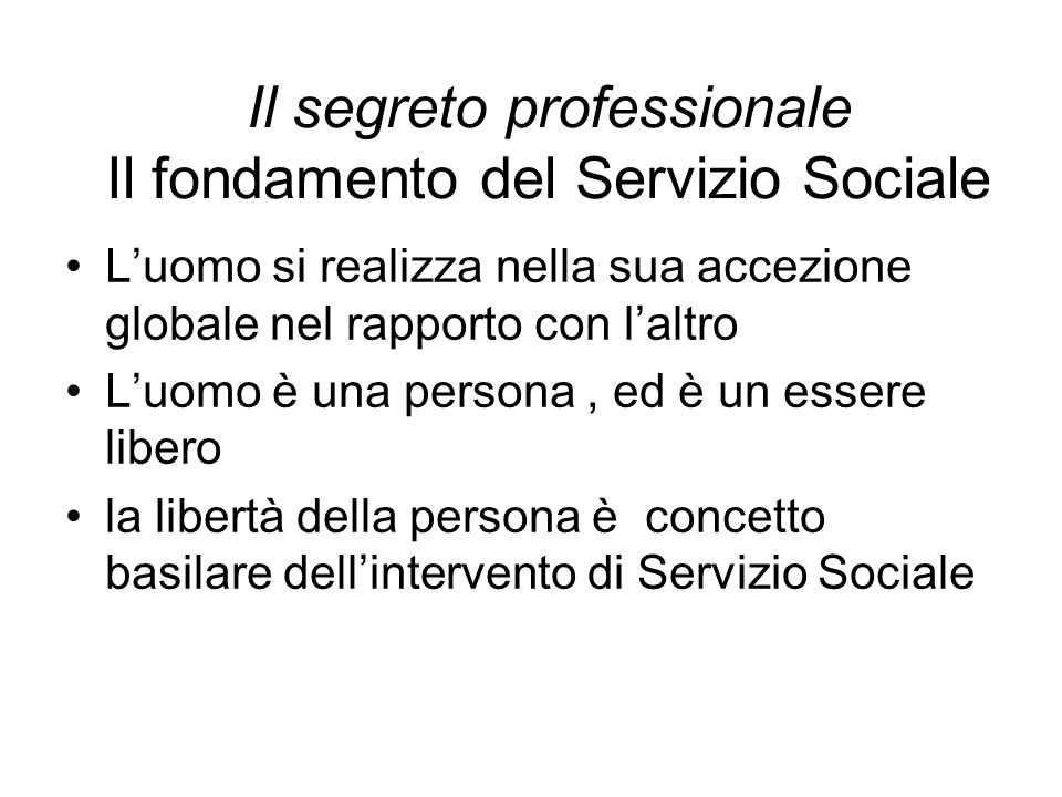 Il segreto professionale Il fondamento del Servizio Sociale