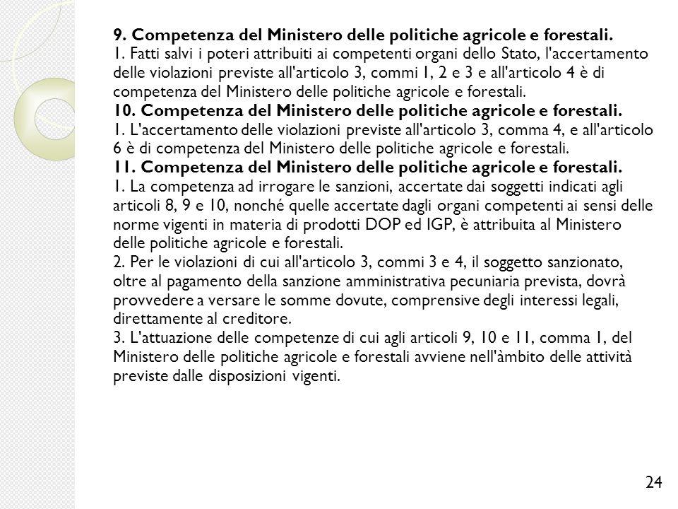 9. Competenza del Ministero delle politiche agricole e forestali. 1