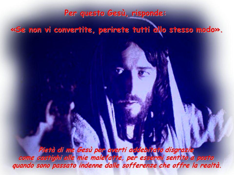 Per questo Gesù, risponde: