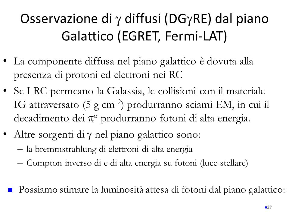 Osservazione di g diffusi (DGgRE) dal piano Galattico (EGRET, Fermi-LAT)