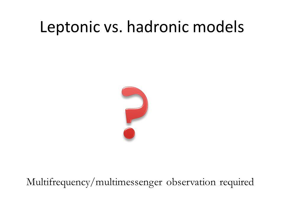 Leptonic vs. hadronic models