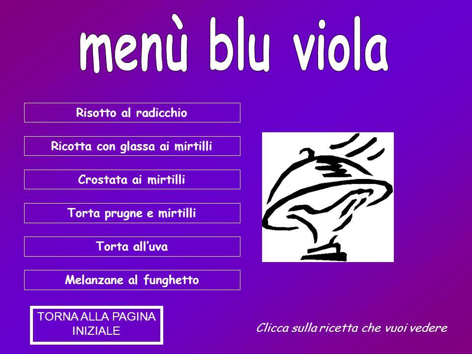 menù blu viola Risotto al radicchio Ricotta con glassa ai mirtilli