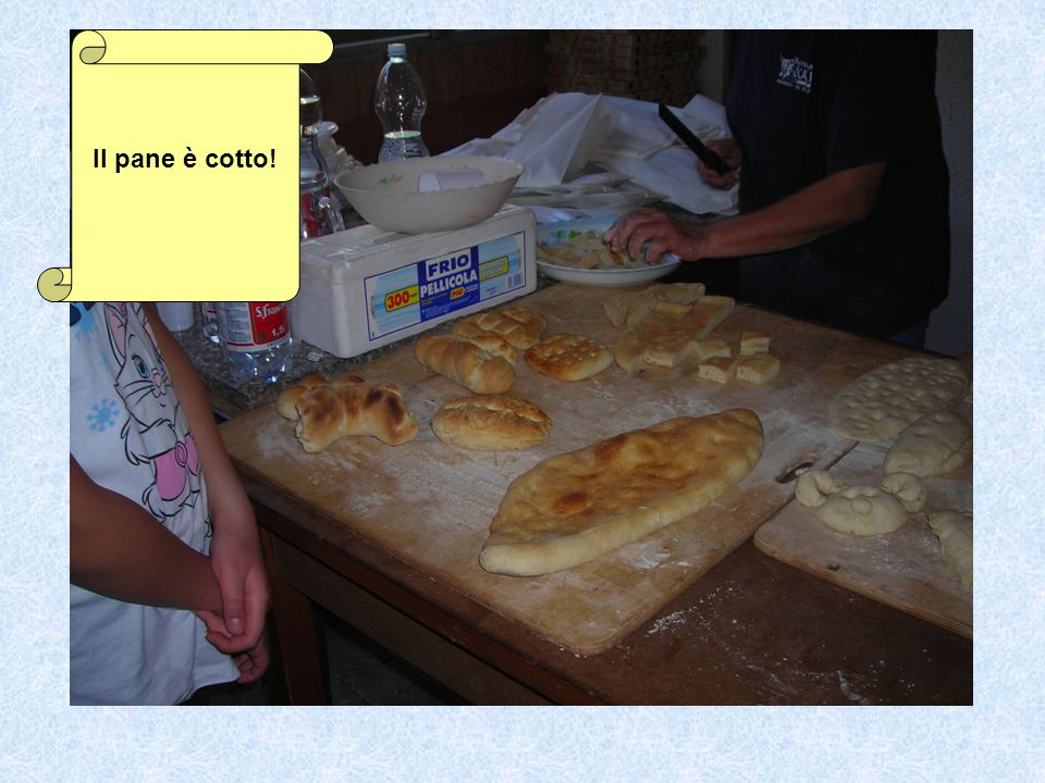 Il pane è cotto!