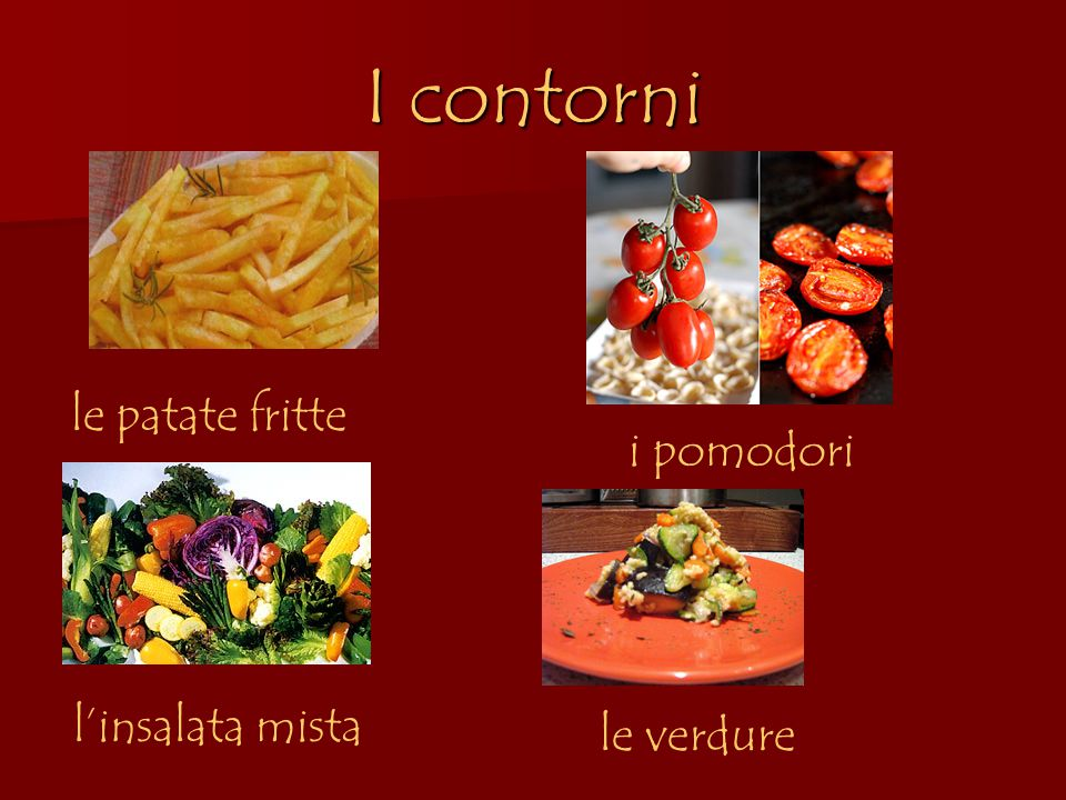 I contorni le patate fritte i pomodori l'insalata mista le verdure
