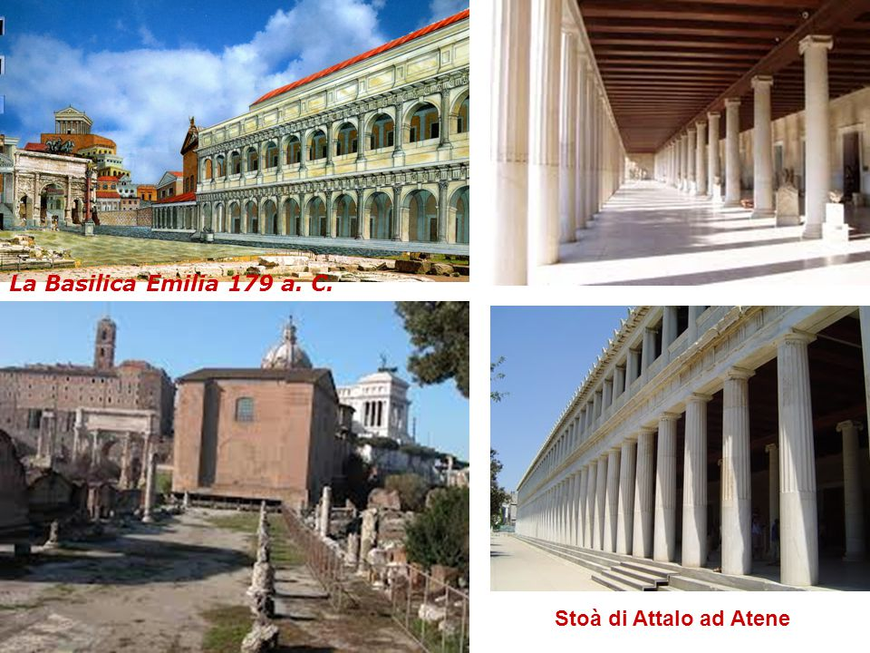 La Basilica Emilia 179 a. C. Stoà di Attalo ad Atene