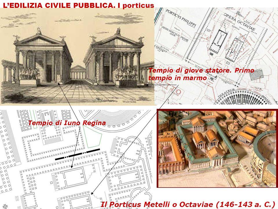 L'EDILIZIA CIVILE PUBBLICA. I porticus