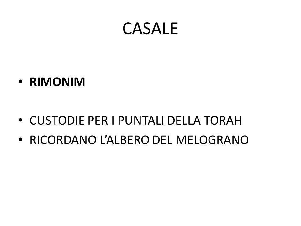 CASALE RIMONIM CUSTODIE PER I PUNTALI DELLA TORAH