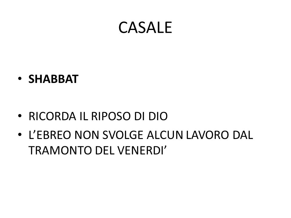 CASALE SHABBAT RICORDA IL RIPOSO DI DIO