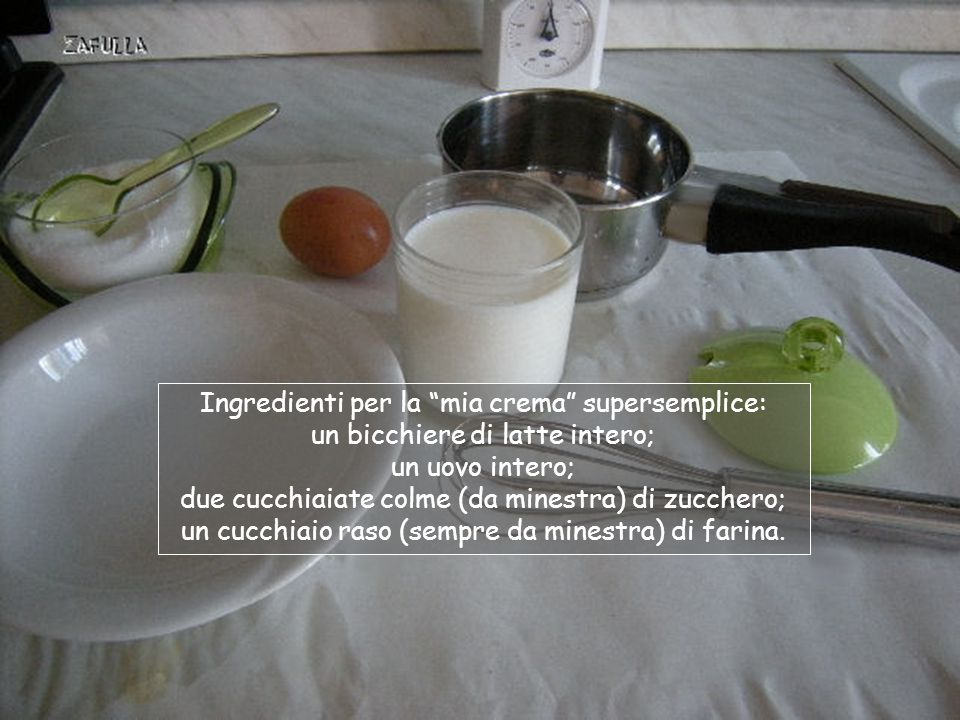 Ingredienti per la mia crema supersemplice: