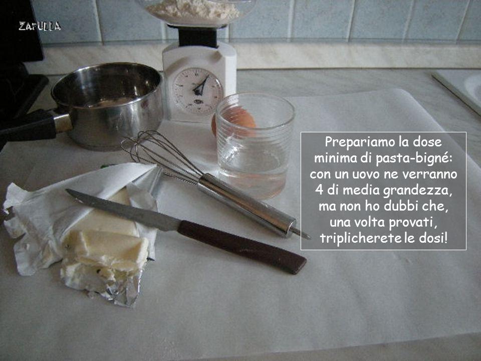 Prepariamo la dose minima di pasta-bigné: