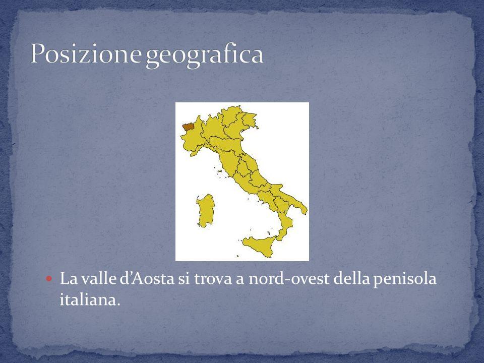 Posizione geografica La valle d'Aosta si trova a nord-ovest della penisola italiana.