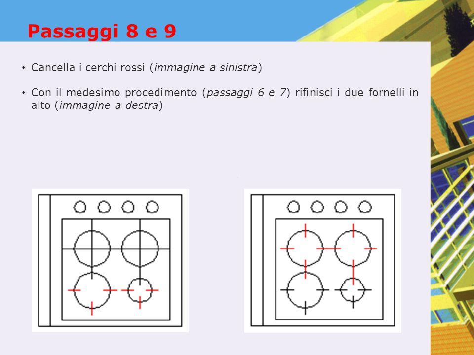 Passaggi 8 e 9 Cancella i cerchi rossi (immagine a sinistra)
