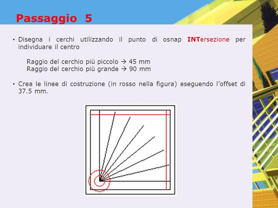 Passaggio 5 Disegna i cerchi utilizzando il punto di osnap INTersezione per individuare il centro.