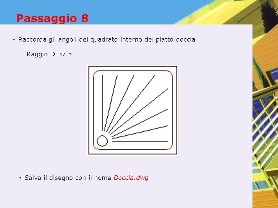 Passaggio 8 Raccorda gli angoli del quadrato interno del piatto doccia