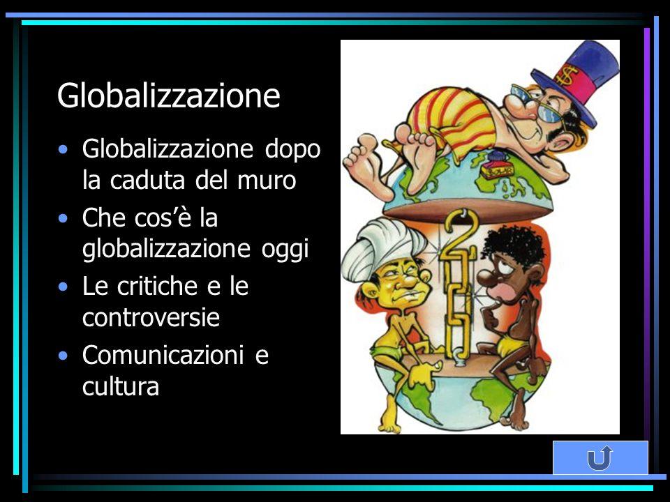 Globalizzazione Globalizzazione dopo la caduta del muro