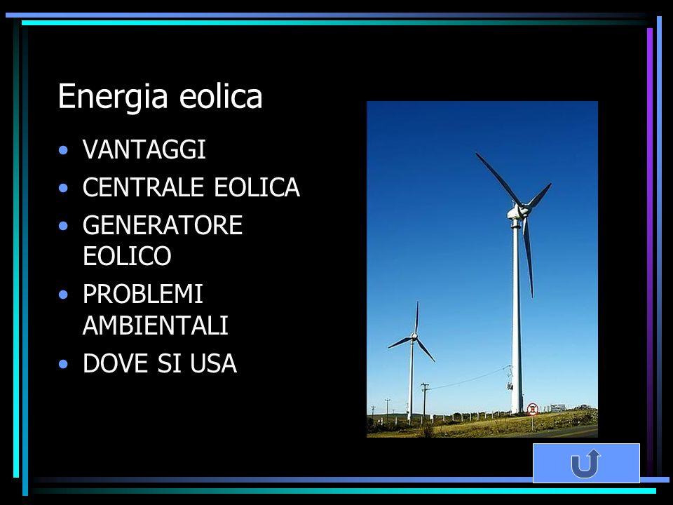 Energia eolica VANTAGGI CENTRALE EOLICA GENERATORE EOLICO