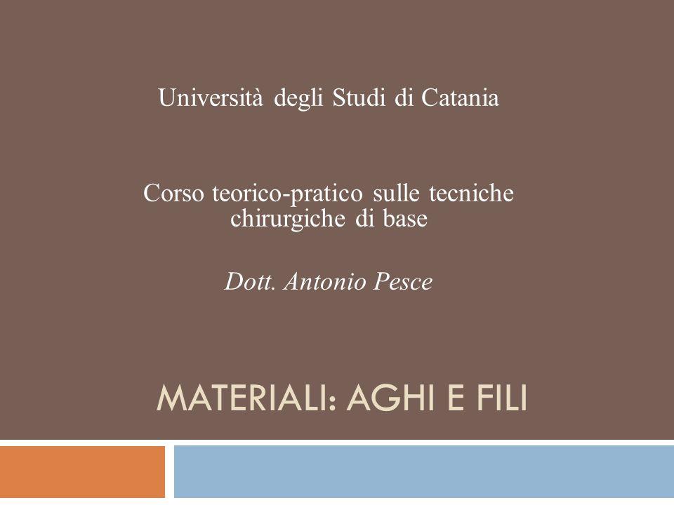 MATERIALI: AGHI E FILI Università degli Studi di Catania