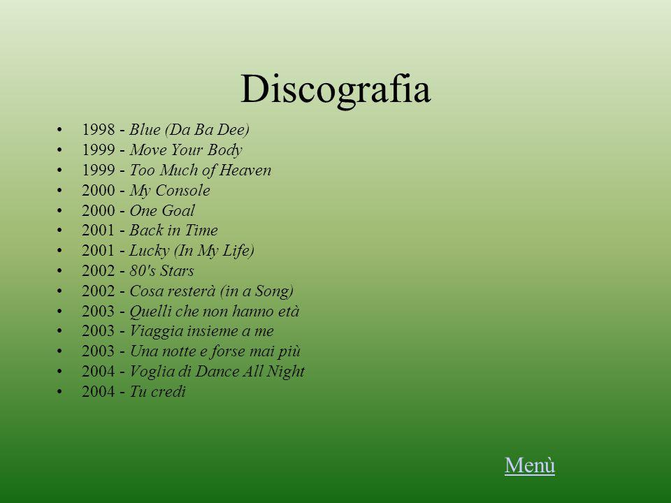 Discografia Menù 1998 - Blue (Da Ba Dee) 1999 - Move Your Body