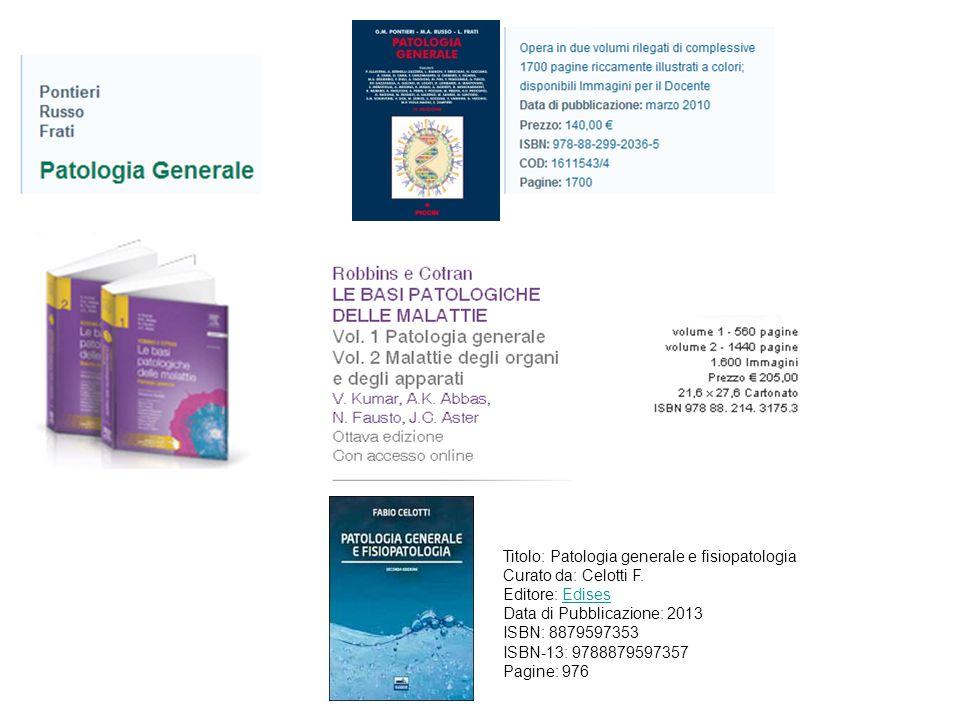 Titolo: Patologia generale e fisiopatologia
