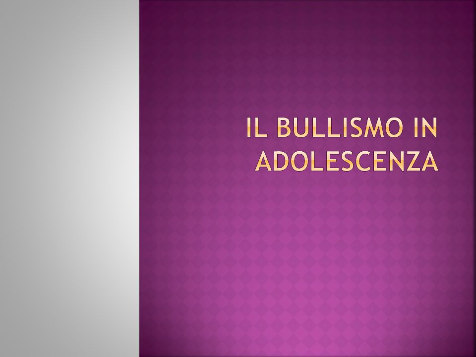 IL BULLISMO IN ADOLESCENZA