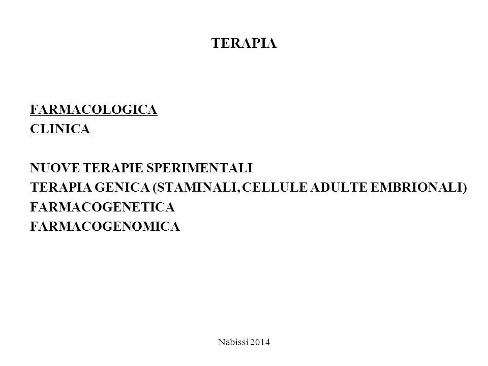 TERAPIA FARMACOLOGICA CLINICA NUOVE TERAPIE SPERIMENTALI TERAPIA GENICA (STAMINALI, CELLULE ADULTE EMBRIONALI) FARMACOGENETICA FARMACOGENOMICA