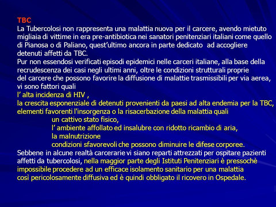 TBC La Tubercolosi non rappresenta una malattia nuova per il carcere, avendo mietuto.