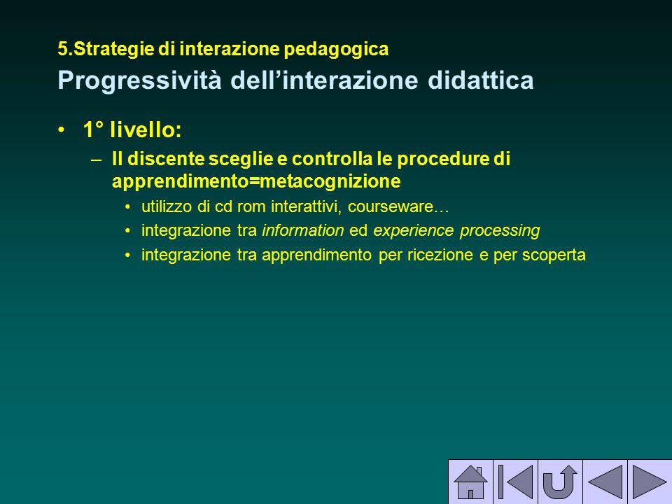 5.Strategie di interazione pedagogica Progressività dell'interazione didattica