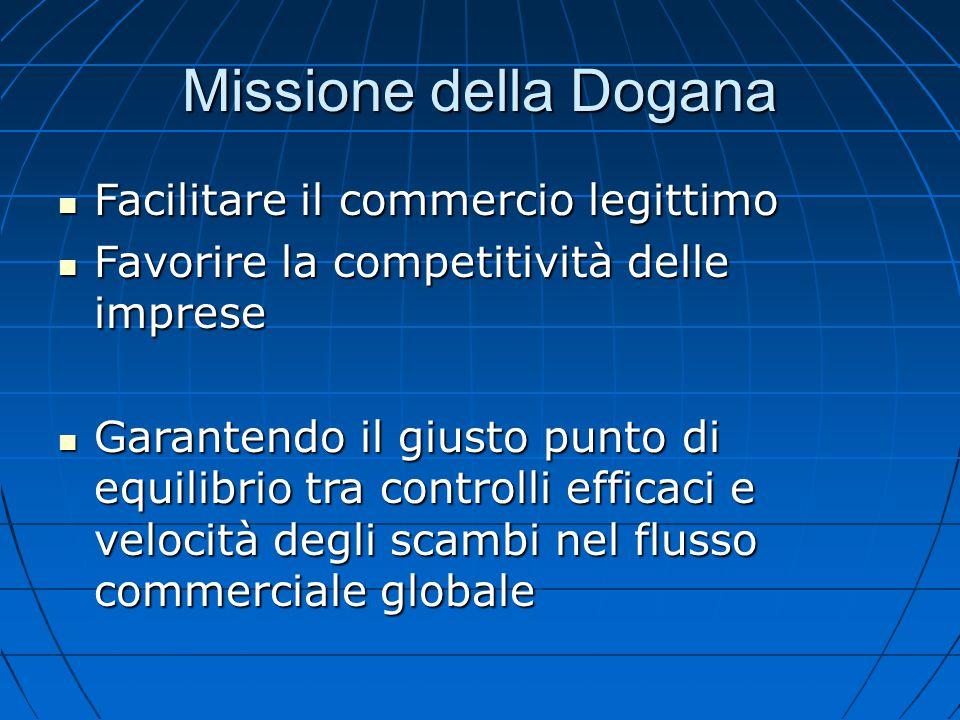Missione della Dogana Facilitare il commercio legittimo