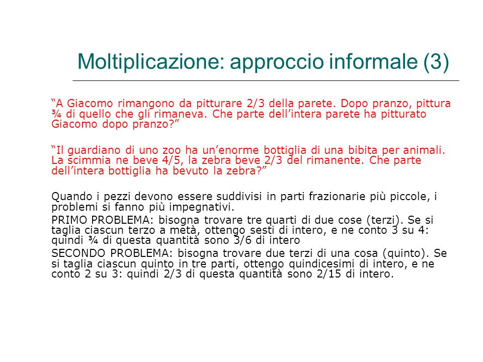 Moltiplicazione: approccio informale (3)