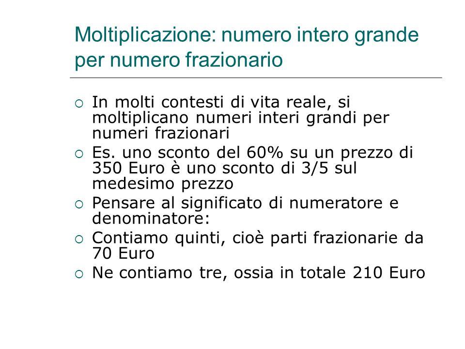 Moltiplicazione: numero intero grande per numero frazionario