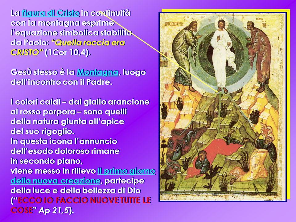 La figura di Cristo in continuità con la montagna esprime l'equazione simbolica stabilita da Paolo: Quella roccia era CRISTO (1Cor 10,4).