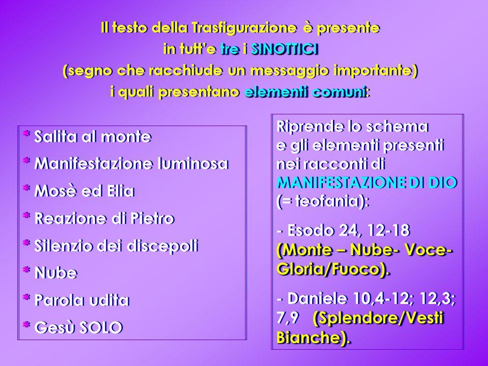 - Esodo 24, 12-18 (Monte – Nube- Voce- Gloria/Fuoco).