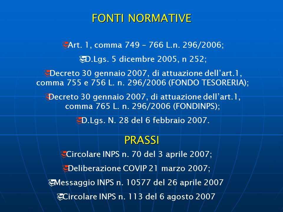 FONTI NORMATIVE PRASSI Art. 1, comma 749 – 766 L.n. 296/2006;