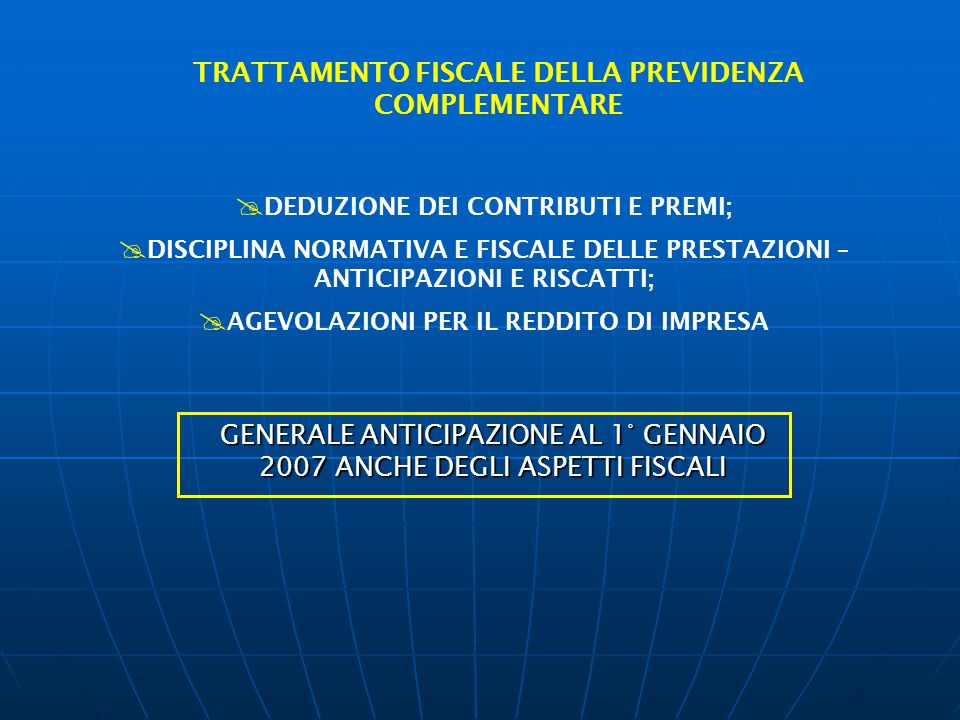 TRATTAMENTO FISCALE DELLA PREVIDENZA COMPLEMENTARE