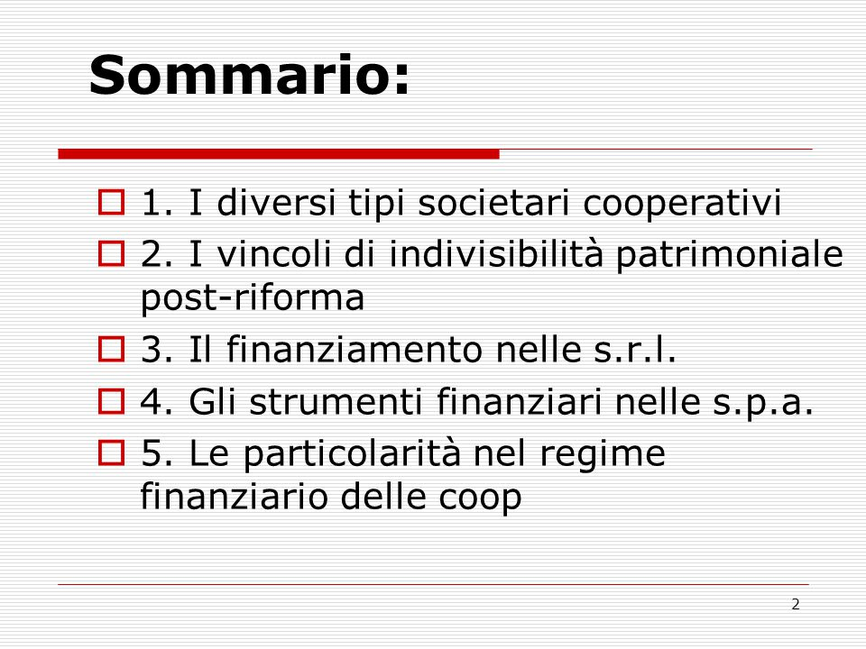 Sommario: 1. I diversi tipi societari cooperativi