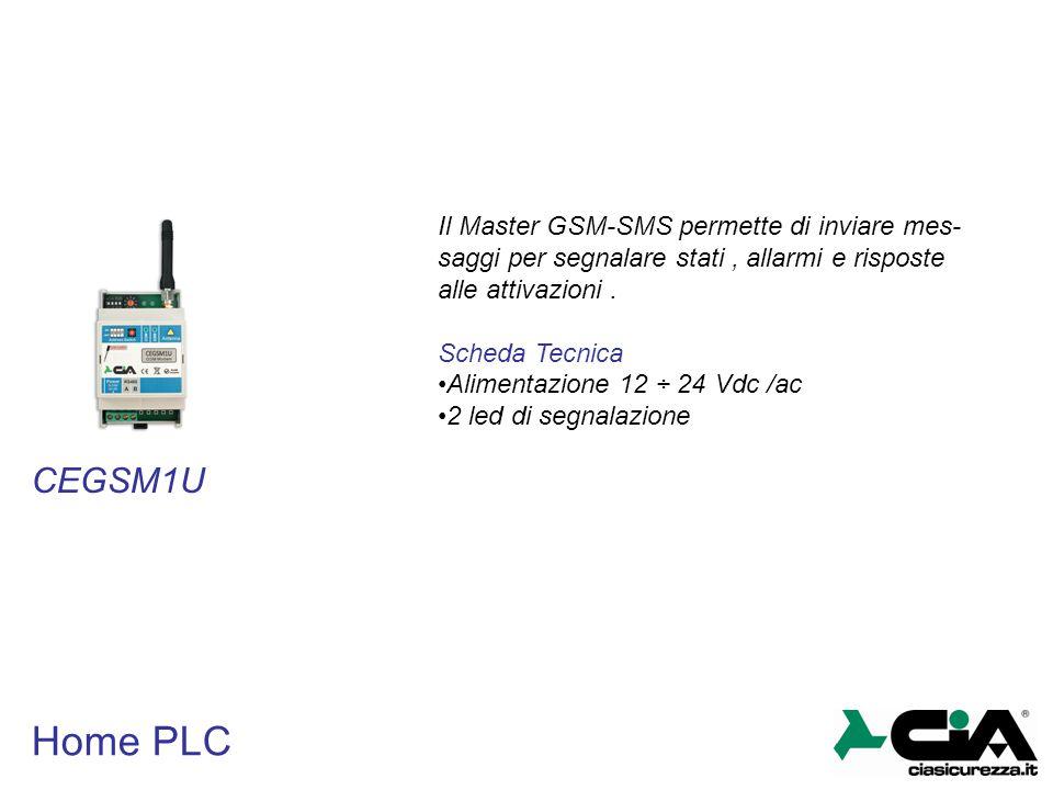 Home PLC CEGSM1U Il Master GSM-SMS permette di inviare mes-