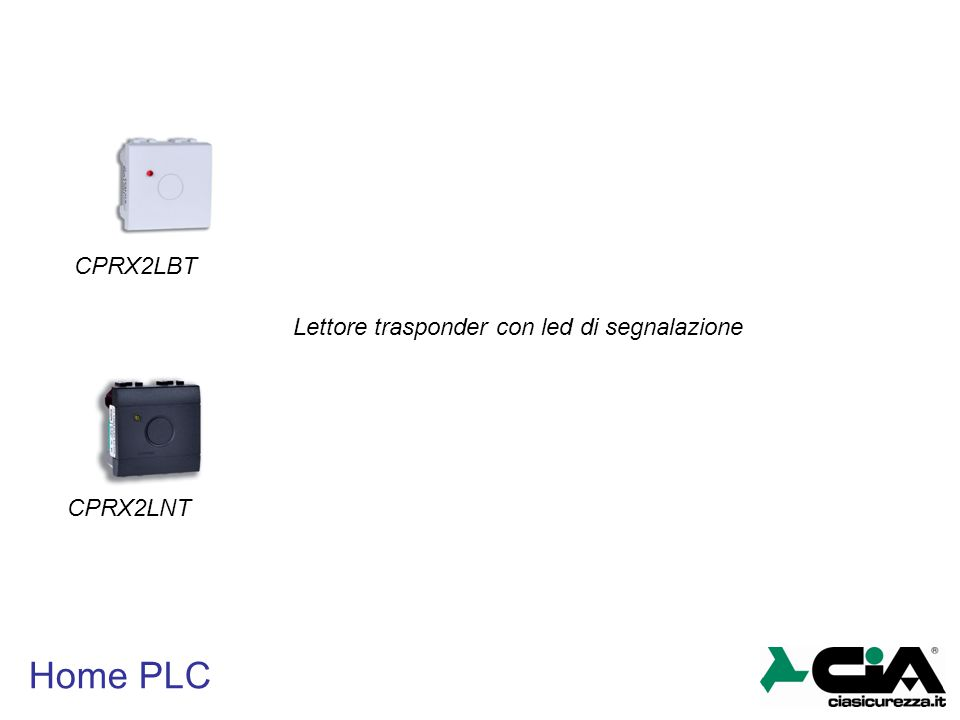 CPRX2LBT Lettore trasponder con led di segnalazione CPRX2LNT Home PLC
