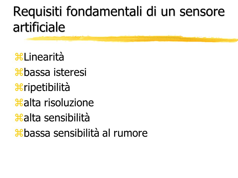 Requisiti fondamentali di un sensore artificiale