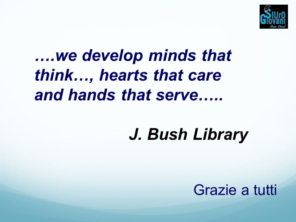 ….we develop minds that think…, hearts that care and hands that serve…..
