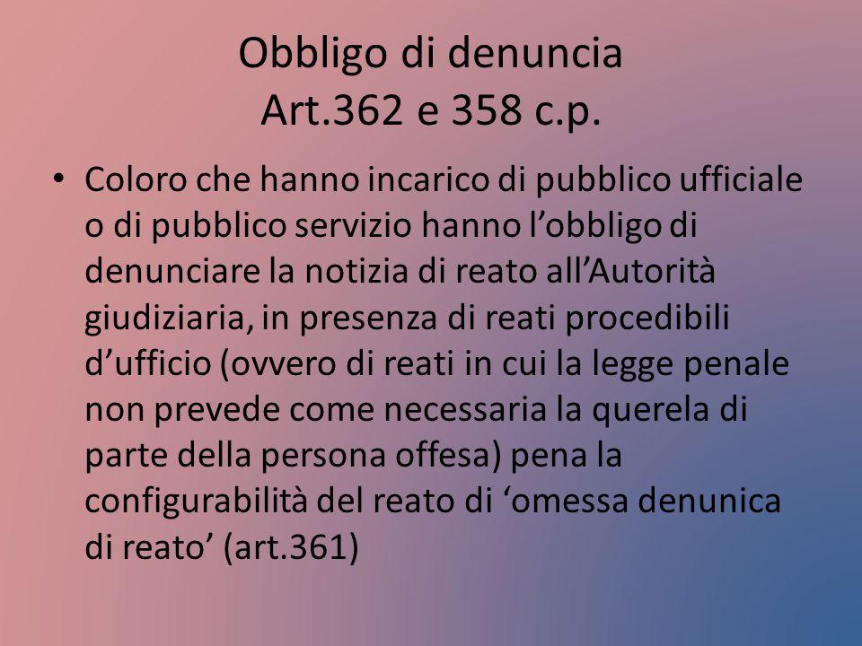 Obbligo di denuncia Art.362 e 358 c.p.